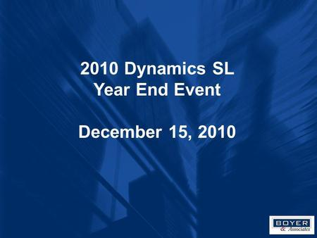 2010 Dynamics SL Year End Event December 15, 2010.