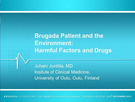 Brugada Patient and the Environment: Harmful Factors and Drugs