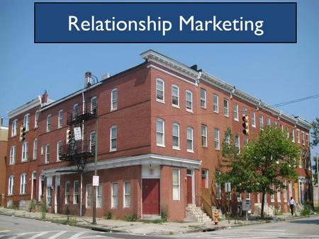 Relationship Marketing. Marketing…Marketing…Marketi ng Consistent Marketing Message for Properties in Target Market (s) Consistent Marketing Strategy.