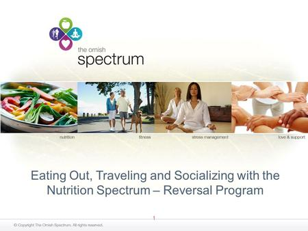 1 Eating Out, Traveling and Socializing with the Nutrition Spectrum – Reversal Program.