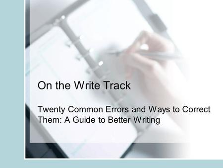 On the Write Track Twenty Common Errors and Ways to Correct Them: A Guide to Better Writing.