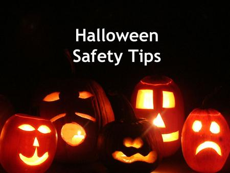 Halloween Safety Tips.