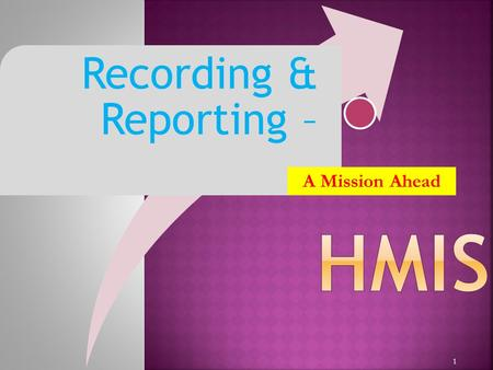1 Recording & Reporting – A Mission Ahead. 2 System Collection of specific components I nformation System Information support in decision making Health.