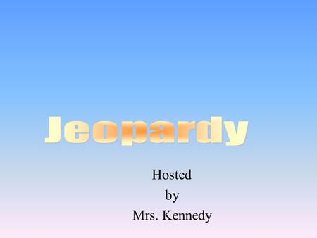 Hosted by Mrs. Kennedy 100 200 400 300 400 Whats the problem? Sentences Whats the problem? Subject-verb agreement Whats the problem? Pronouns Whats the.