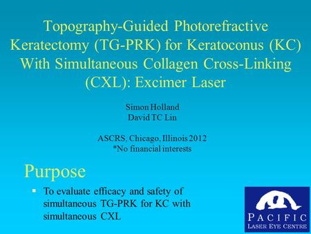Topography-Guided Photorefractive Keratectomy (TG-PRK) for Keratoconus (KC) With Simultaneous Collagen Cross-Linking (CXL): Excimer Laser Simon Holland.