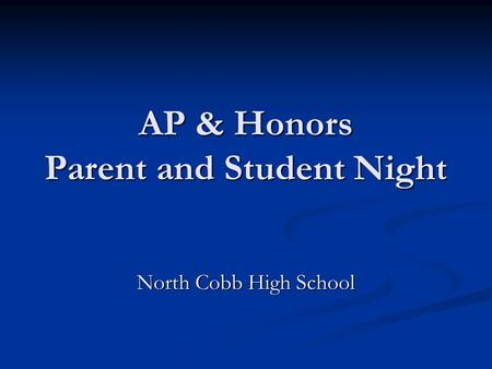 AP & Honors Parent and Student Night North Cobb High School.