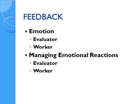 FEEDBACK Emotion Evaluator Worker Managing Emotional Reactions Evaluator Worker.
