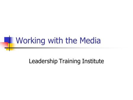 Working with the Media Leadership Training Institute.