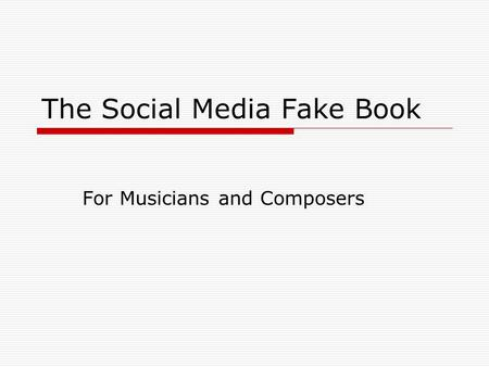 The Social Media Fake Book For Musicians and Composers.