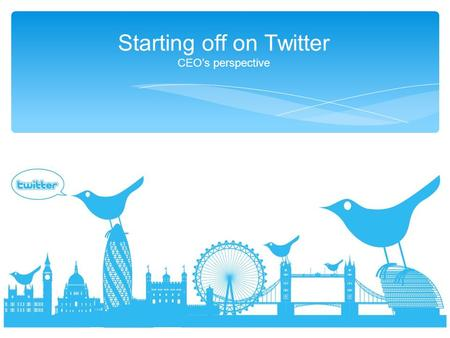 Starting off on Twitter CEOs perspective. About me.