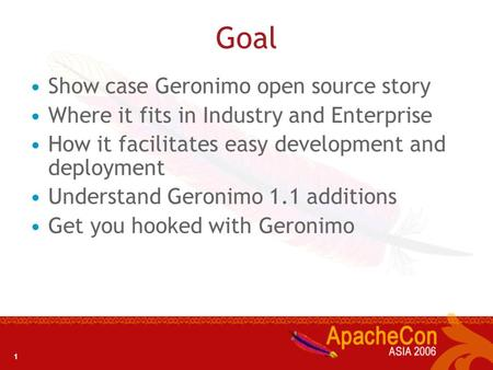 Inside Apache Geronimo 1.1 - What makes it special? Rakesh Midha IBM Software Labs, Bangalore