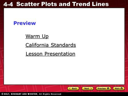 4-4 Scatter Plots and Trend Lines Warm Up Warm Up Lesson Presentation Lesson Presentation California Standards California StandardsPreview.