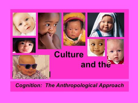 Culture and the Individual Cognition: The Anthropological Approach.