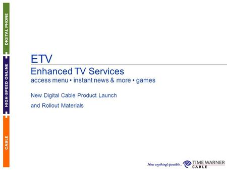ETV Enhanced TV Services access menu instant news & more games New Digital Cable Product Launch and Rollout Materials.