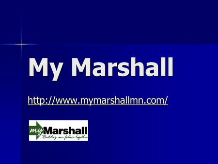 My Marshall  What is My Marshall? We are a grassroots effort working together to engage citizens and connect neighbors. We.