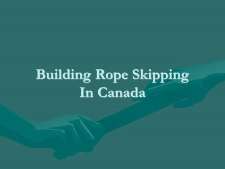 Building Rope Skipping In Canada. Rope Skipping Canadas Mission Rope Skipping Canada supports and promotes rope skipping as a recreational pursuit and.