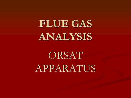 FLUE GAS ANALYSIS ORSAT APPARATUS.