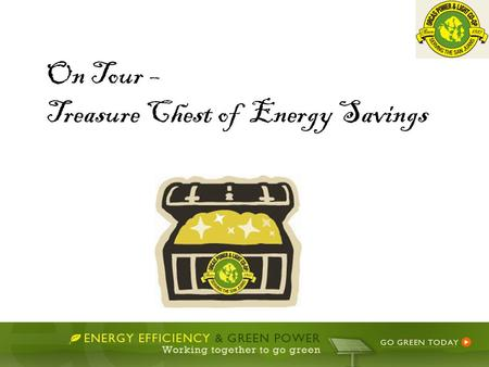 On Tour – Treasure Chest of Energy Savings. Annual Meeting Preview - May 1st.