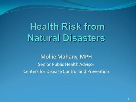 Mollie Mahany, MPH Senior Public Health Advisor Centers for Disease Control and Prevention 1.