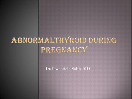 AbnormalTHYROID During Pregnancy
