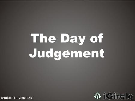 The Day of Judgement Module 1 – Circle 3b.