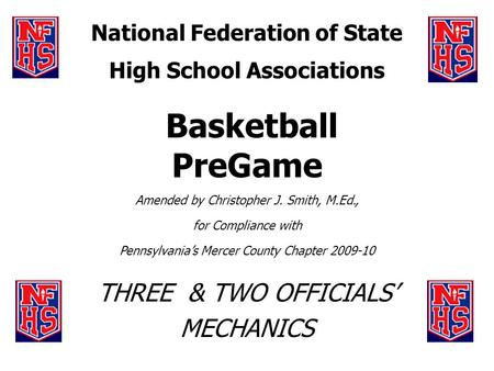 National Federation of State High School Associations Basketball PreGame Amended by Christopher J. Smith, M.Ed., for Compliance with Pennsylvanias Mercer.