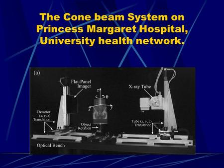 The Cone beam System on Princess Margaret Hospital, University health network.