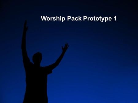 Worship Pack Prototype 1