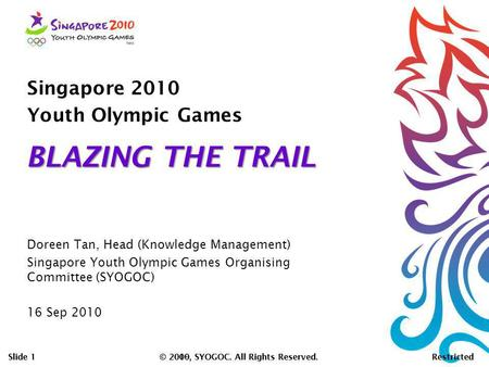 BLAZING THE TRAIL Singapore 2010 Youth Olympic Games