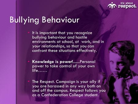 Bullying Behaviour It is important that you recognize bullying behaviour and hostile environments at school, at work, and in your relationships, so that.