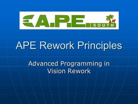APE Rework Principles Advanced Programming in Vision Rework.