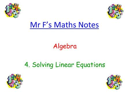 Mr Fs Maths Notes Algebra 4. Solving Linear Equations.