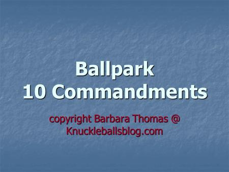 Ballpark 10 Commandments copyright Barbara Knuckleballsblog.com.