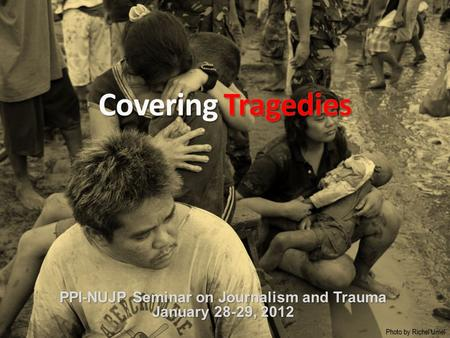 Photo by Richel Umel PPI-NUJP Seminar on Journalism and Trauma January 28-29, 2012.