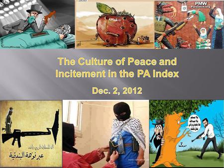 The central message of PA institutions, media and officials reflects the Palestinian narrative is composed of three core components: 1.Cultivation of.
