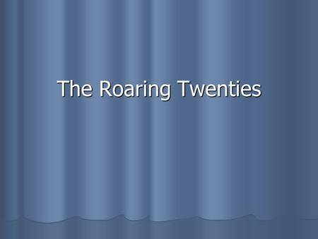The Roaring Twenties. Focus: How does communism differ from American capitalism and democracy.