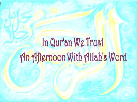 An Afternoon With Allah's Word