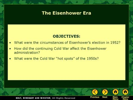 The Eisenhower Era OBJECTIVES: What were the circumstances of Eisenhowers election in 1952? How did the continuing Cold War affect the Eisenhower administration?