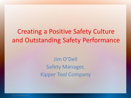 Creating a Positive Safety Culture and Outstanding Safety Performance