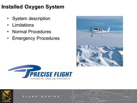 Installed Oxygen System System description Limitations Normal Procedures Emergency Procedures.
