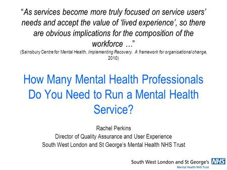 As services become more truly focused on service users needs and accept the value of lived experience, so there are obvious implications for the composition.