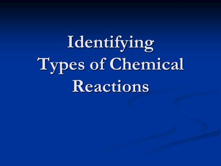 Identifying Types of Chemical Reactions