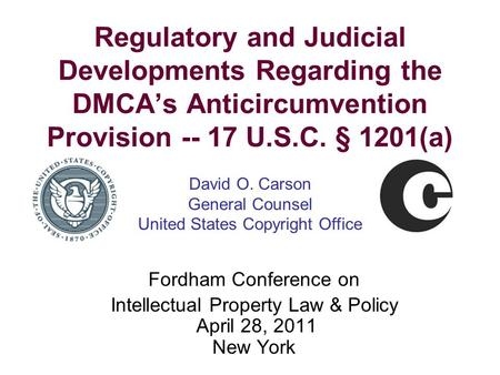 Regulatory and Judicial Developments Regarding the DMCAs Anticircumvention Provision -- 17 U.S.C. § 1201(a) Fordham Conference on Intellectual Property.