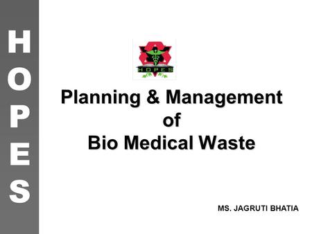 Planning & Management of Bio Medical Waste