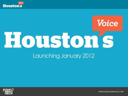 Launching January 2012. HOUSTON, WE HAVE A PROBLEM. Connecting Across the Fourth-Largest City in America SOLVED!
