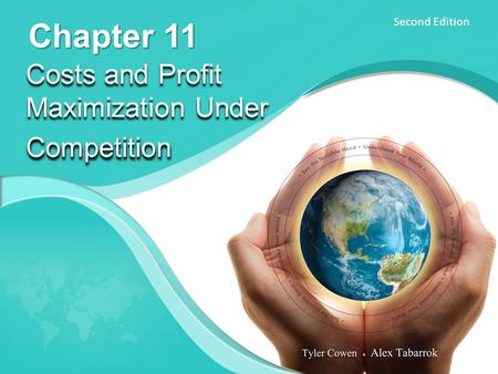 Second Edition Chapter 11 Costs and Profit Maximization UnderCompetition Competition.