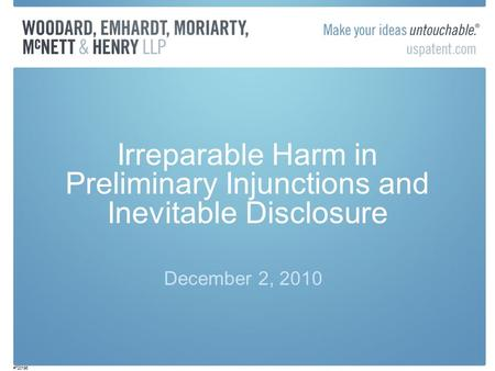 Irreparable Harm in Preliminary Injunctions and Inevitable Disclosure December 2, 2010 #720196.