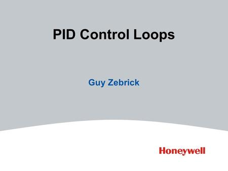 PID Control Loops Guy Zebrick. 2HONEYWELL - CONFIDENTIAL File Number Contents Open & Closed Loops Direct and Reverse Acting Proportional Control Integral.