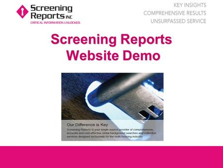 Screening Reports Website Demo. Login Procedure Log on to www.screeningreports.com and enter your User ID and password www.screeningreports.com.