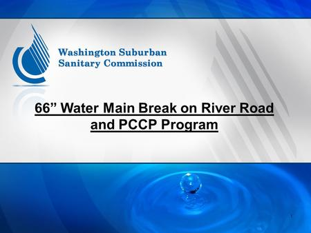 1 66 Water Main Break on River Road and PCCP Program.